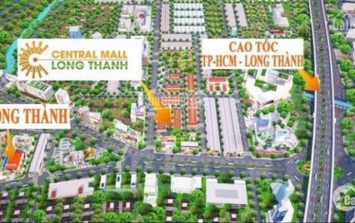 Central Mall Long Thành , cửa ngõ sân bay long thành , thu hút nhiều nhà đầu tư
