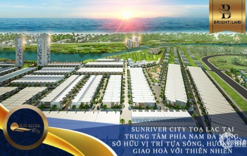 Mở bán Sun River City, trung tâm khu vực phía Nam Đà Nẵng, Lh 0905 850 320
