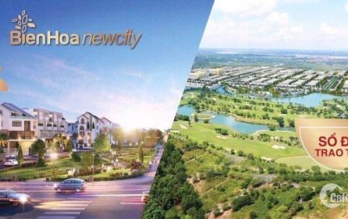 ĐẤT NỀN KHU ĐÔ THỊ BIÊN HOÀ NEW CITY SỔ ĐỎ THỔ CƯ 100% GIÁ HOT NHẤT THỊ TRƯỜNG, LH: 0942121235