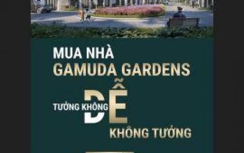 Mua biệt thự, liền kề Gamuda chỉ có 2.7 tỷ, vừa để ở vừa để đầu tư. Ck 9%