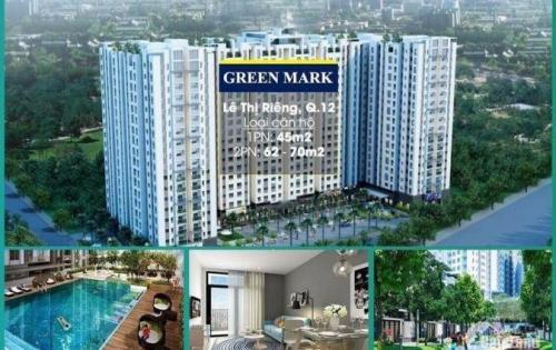 Bỏ ra 50 triệu giữ chổ ngay 1 căn hộ chung cư HOT nhất hiện nay quận 12.. Green Mark