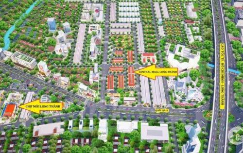 Đất đô thị bậc nhất Long Thành, Central Mall, đất vàng đầu tư - an cư lạc nghiệp.