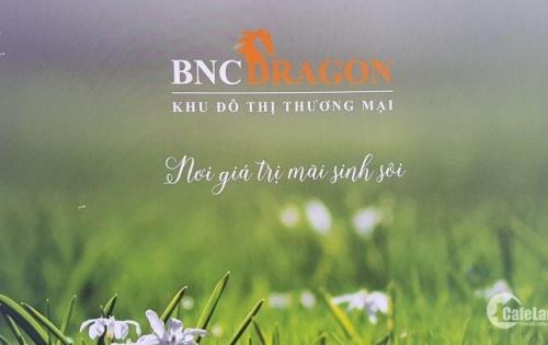 Dự án BNC Dragon cơ hội cho các nhà đầu tư cuối năm, 12 triệu/m2, 90m2