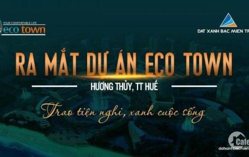 Cuối năm nhanh tây đầu tư đất nền sự án Eco Town Phú Bài chiết khấu cao + tặng vàng. Lh: 0905.090.286