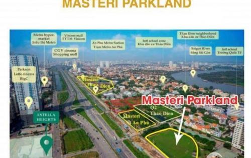 Bán căn hộ Masteri Parkland 1PN , DT 55m2 , giá thương lượng . LH 0707792226