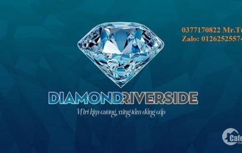 MỞ BÁN DỰ ÁN DIAMOND RIVERSIDE GIAI ĐOẠN 1