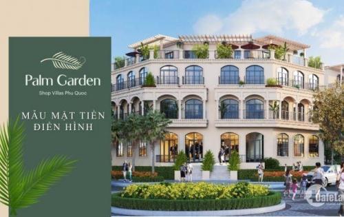 Palm Garden Shop Villa - Khu biệt thự thương mại đột phá tại Phú Quốc
