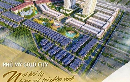 Mở bán siêu dự án Phú Mỹ Gold City - Đô thị phục vụ sân bay Long Thành và Cảng Cái Mép LH 093 8877 287