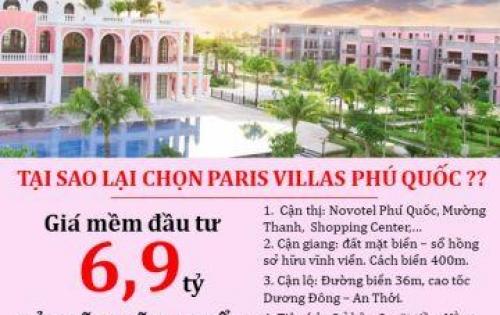 HÓT - Paris Villas Phú Quốc - Sở hữu vĩnh viễn - Giá chỉ từ 6,9 tỷ. Kinh doanh hoặc cho thuê ngay