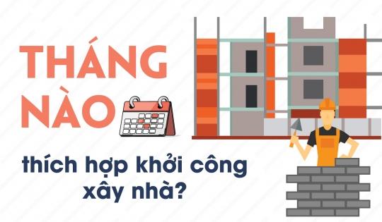 Infographic: Tháng nào thích hợp khởi công xây nhà?